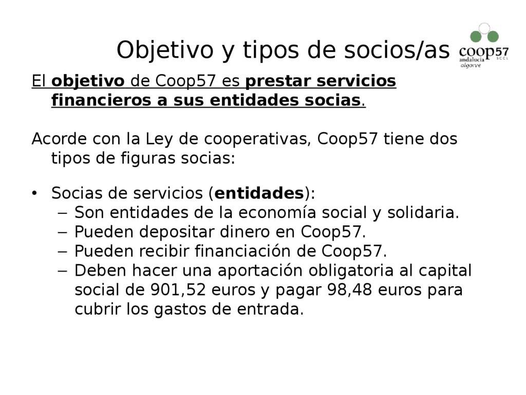 Objetivo y tipos de socios/as El objetivo de Co...