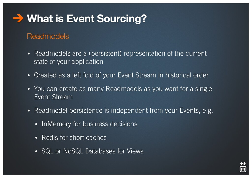 What is Event Sourcing? • Readmodels are a (per...