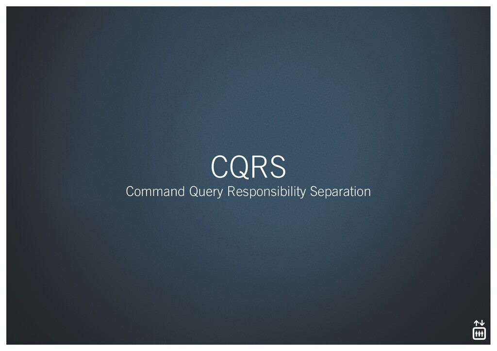 CQRS Command Query Responsibility Separation
