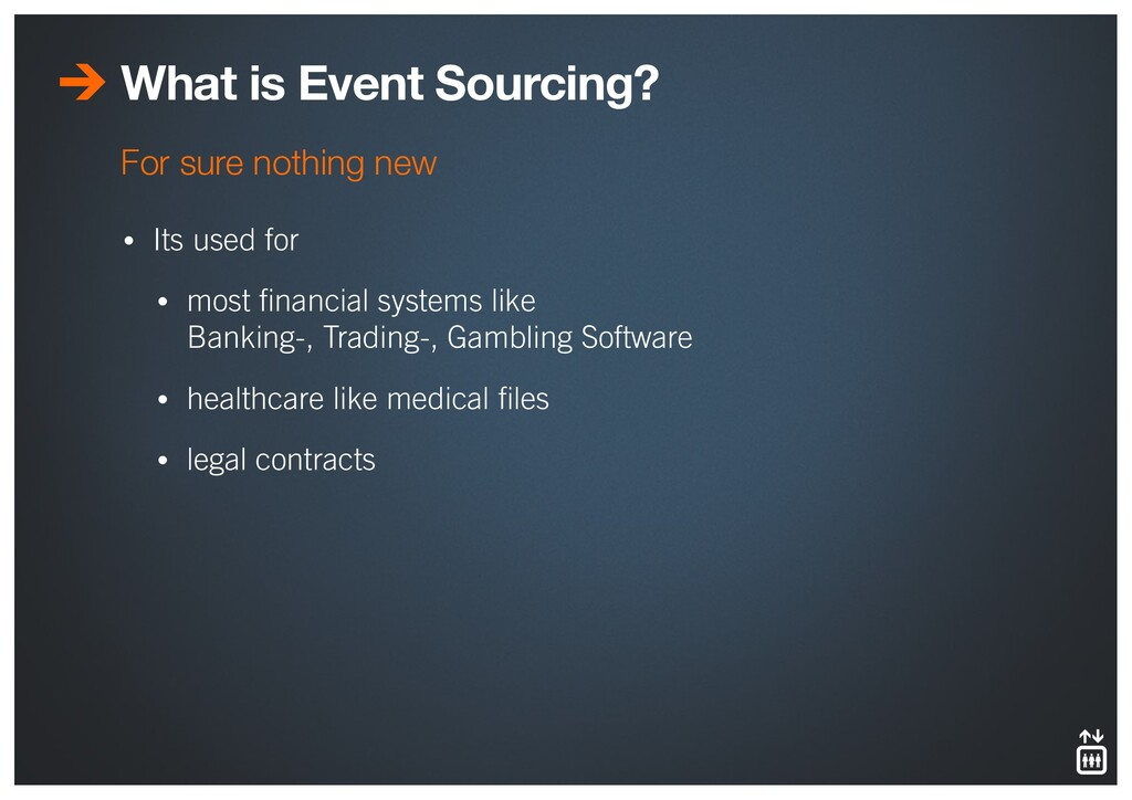 What is Event Sourcing? • Its used for • most fi...