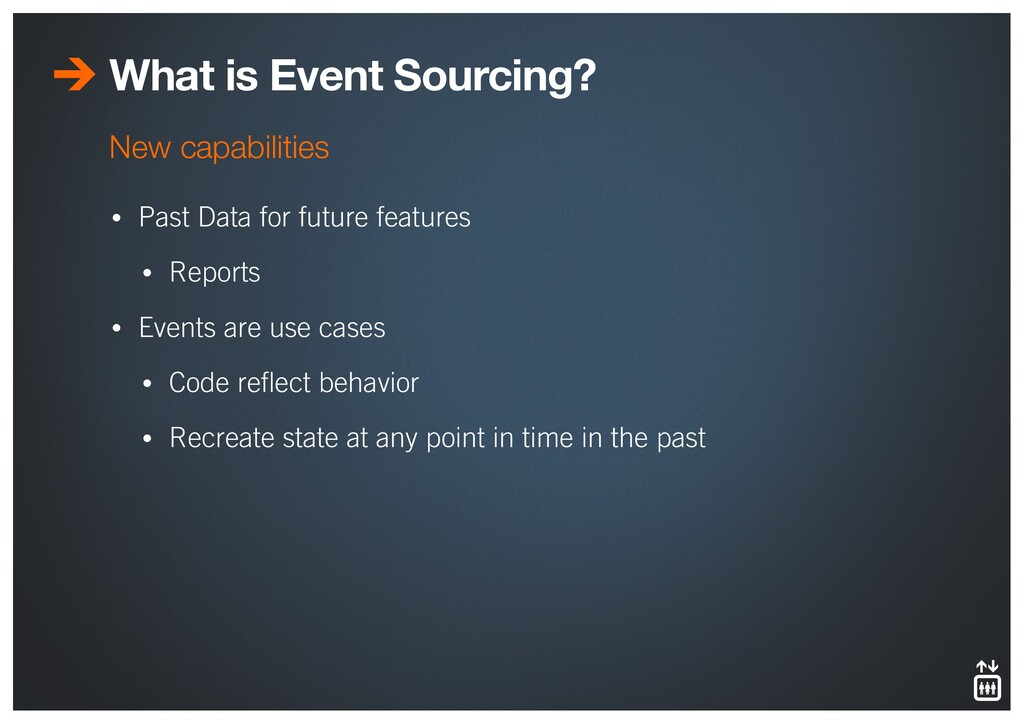 What is Event Sourcing? • Past Data for future ...