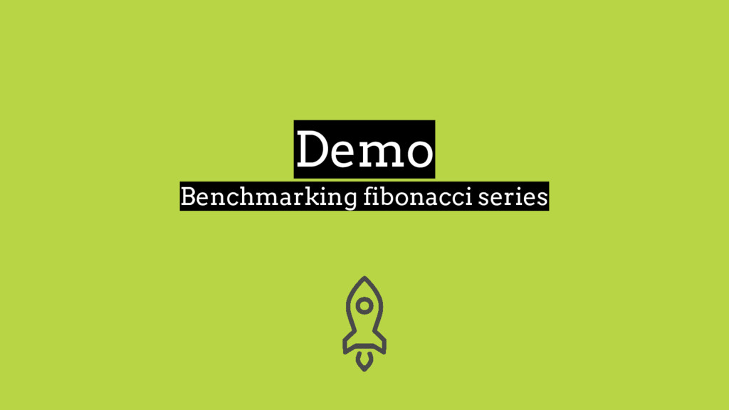 Demo Benchmarking fibonacci series