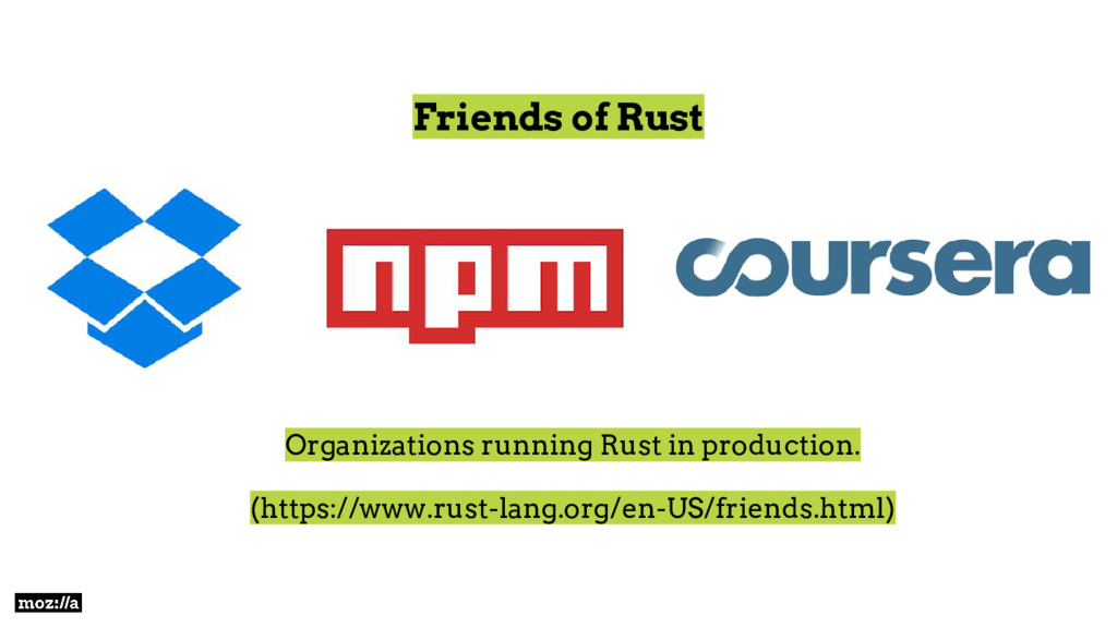 Friends of Rust Organizations running Rust in p...