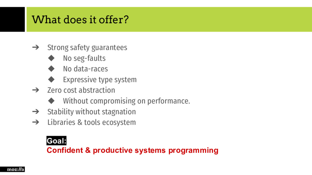 What does it offer? ➔ Strong safety guarantees ...