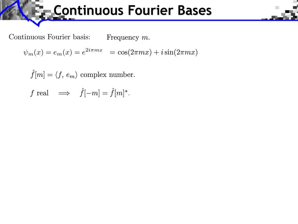 m (x) = em (x) = e2i mx Continuous Fourier Base...