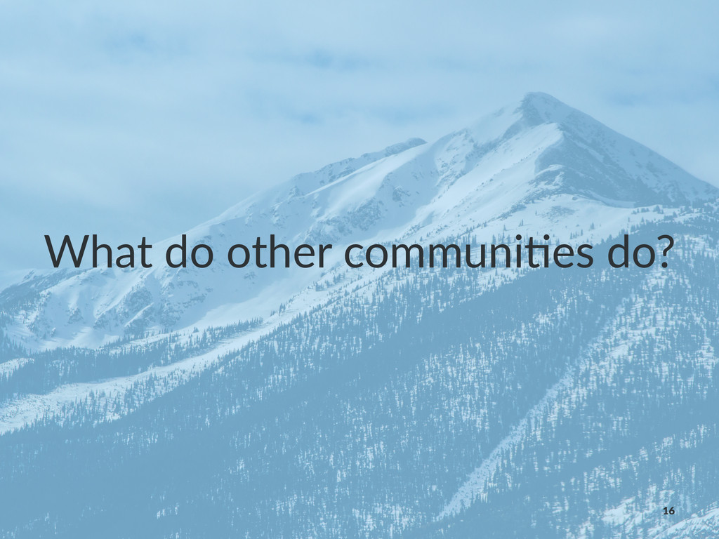 What%do%other%communi/es%do? 16