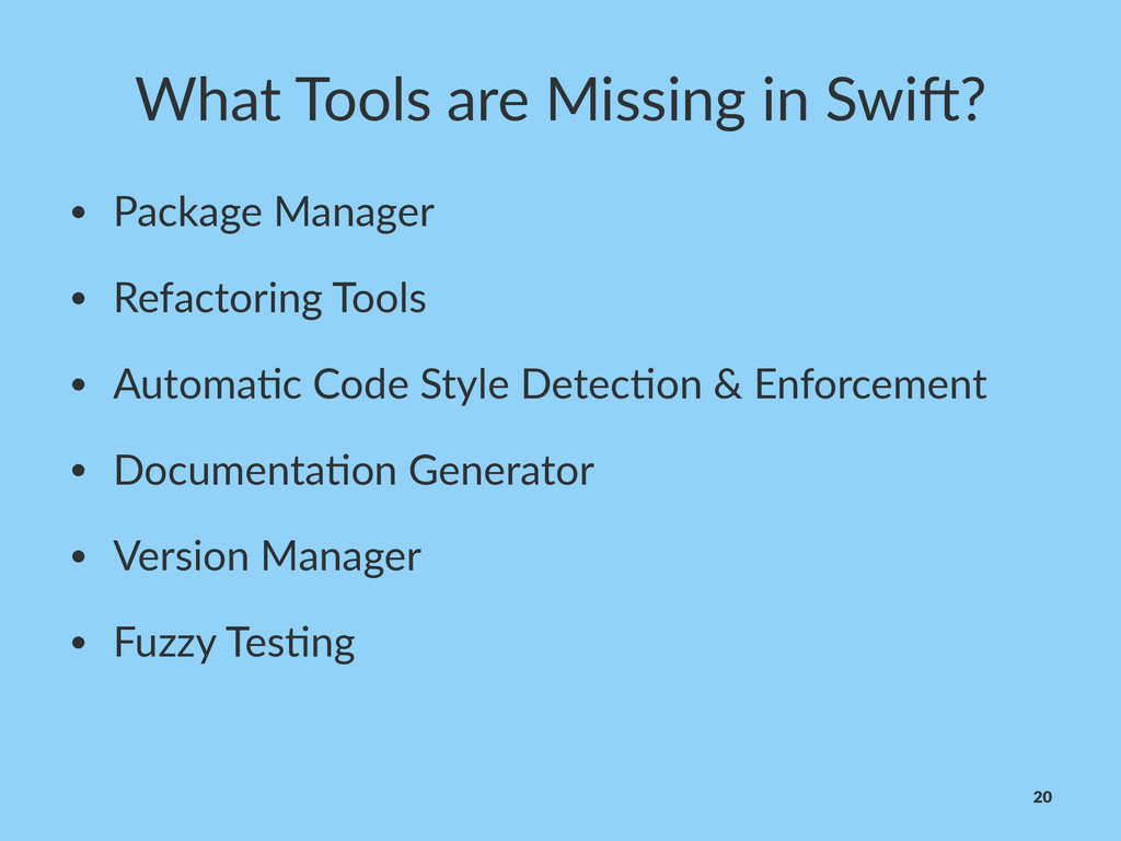 What%Tools%are%Missing%in%Swi2? • Package(Manag...