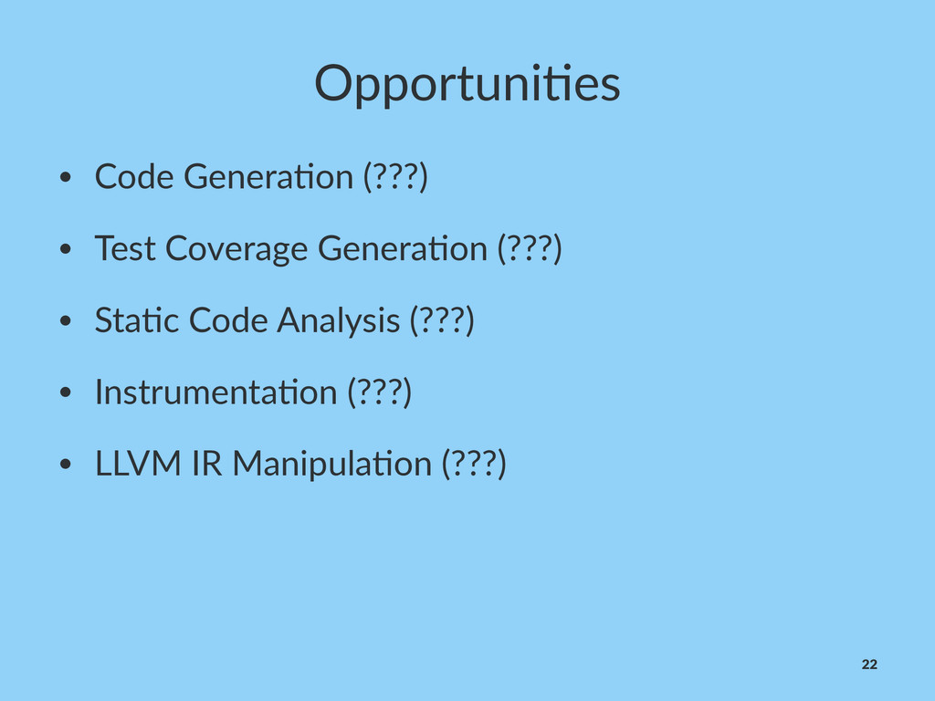 Opportuni)es • Code&Genera+on&(???) • Test&Cove...