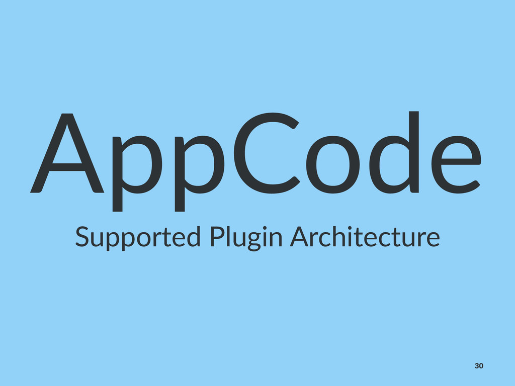 AppCode Supported)Plugin)Architecture 30