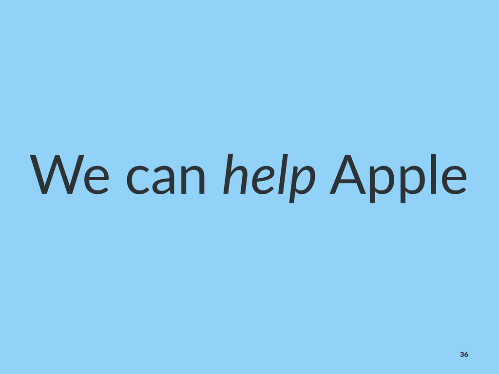 We#can#help#Apple 36