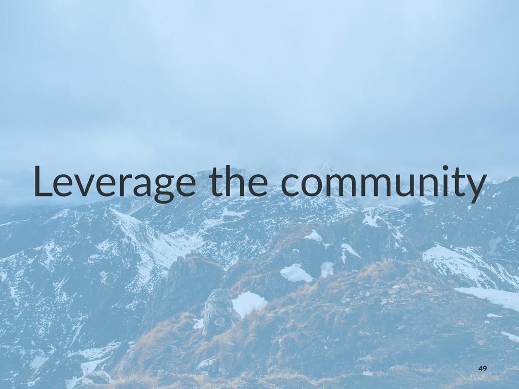 Leverage'the'community 49