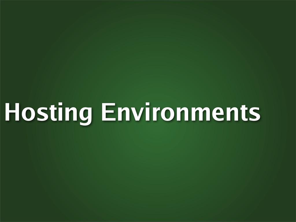 Hosting Environments