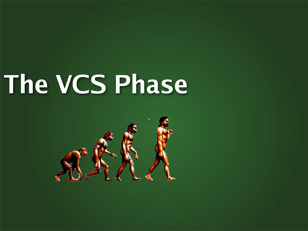 The VCS Phase