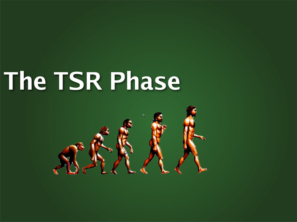 The TSR Phase