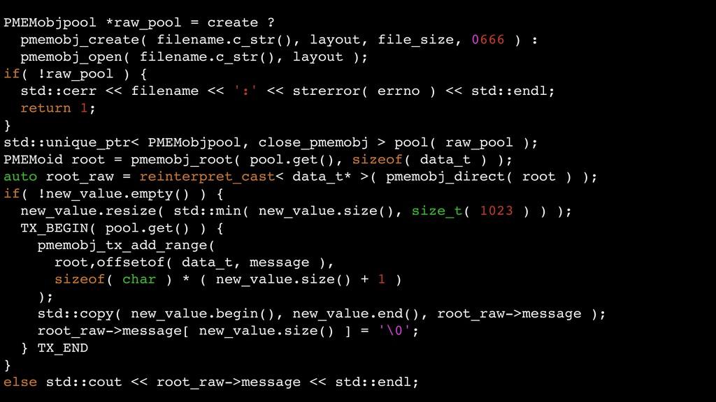 PMEMobjpool *raw_pool = create ? pmemobj_create...
