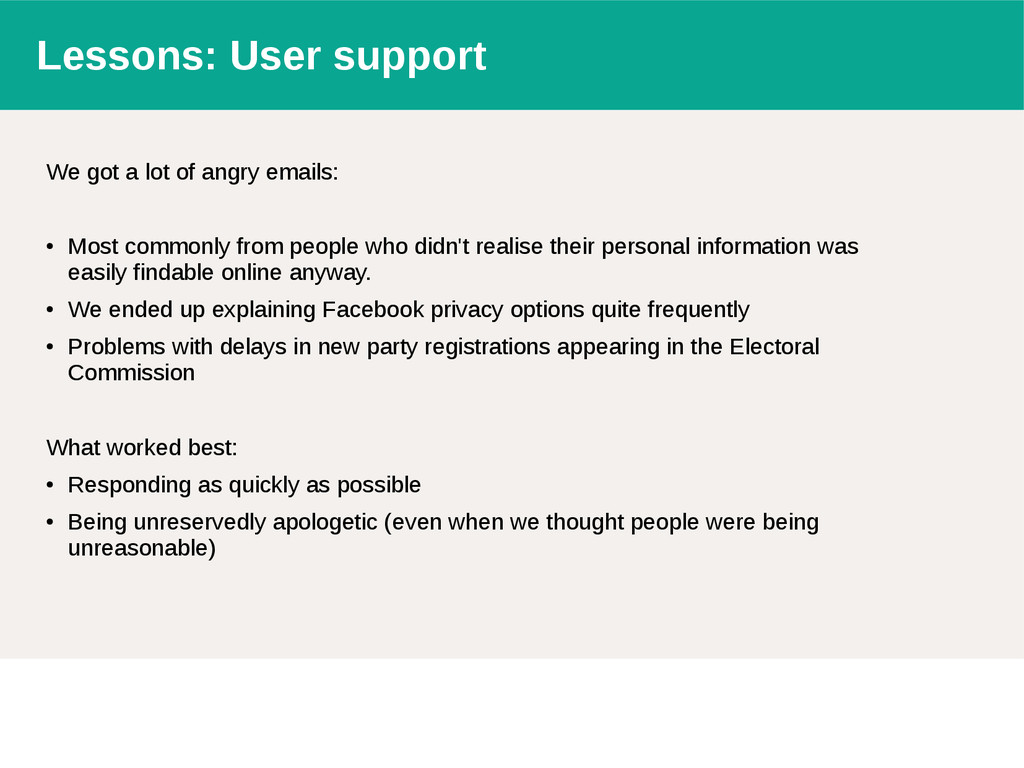 Lessons: User support We got a lot of angry ema...