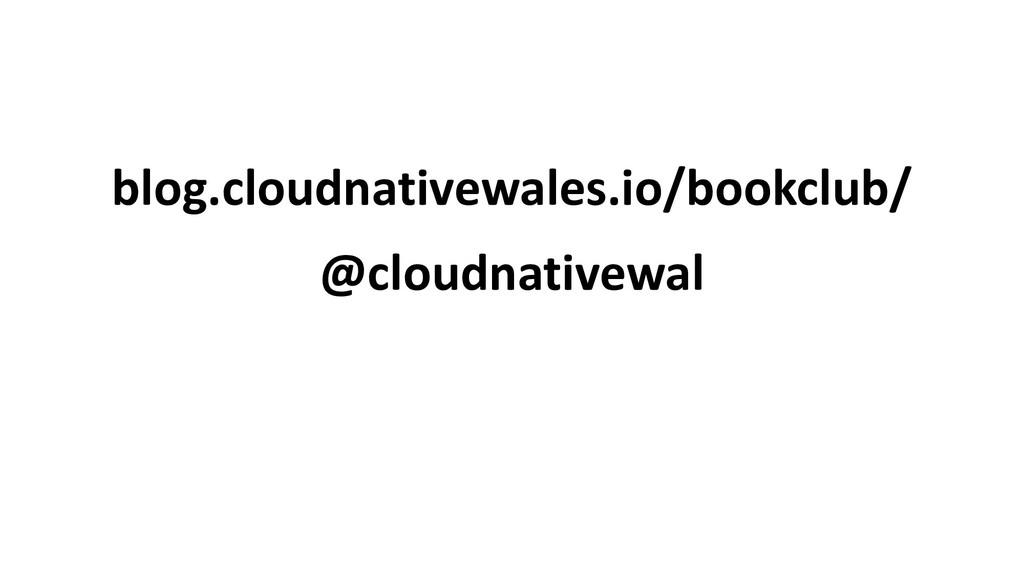 blog.cloudnativewales.io/bookclub/ @cloudnative...