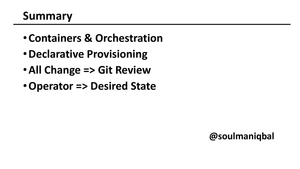 Summary •Containers & Orchestration •Declarativ...