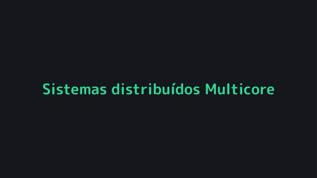 Sistemas distribuídos Multicore
