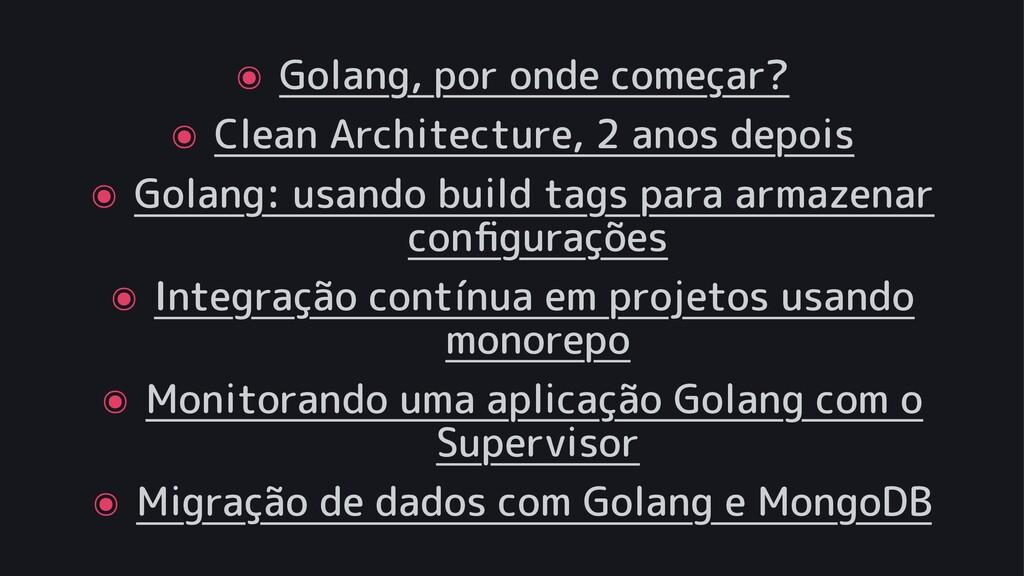 ๏ Golang, por onde começar? ๏ Clean Architectur...