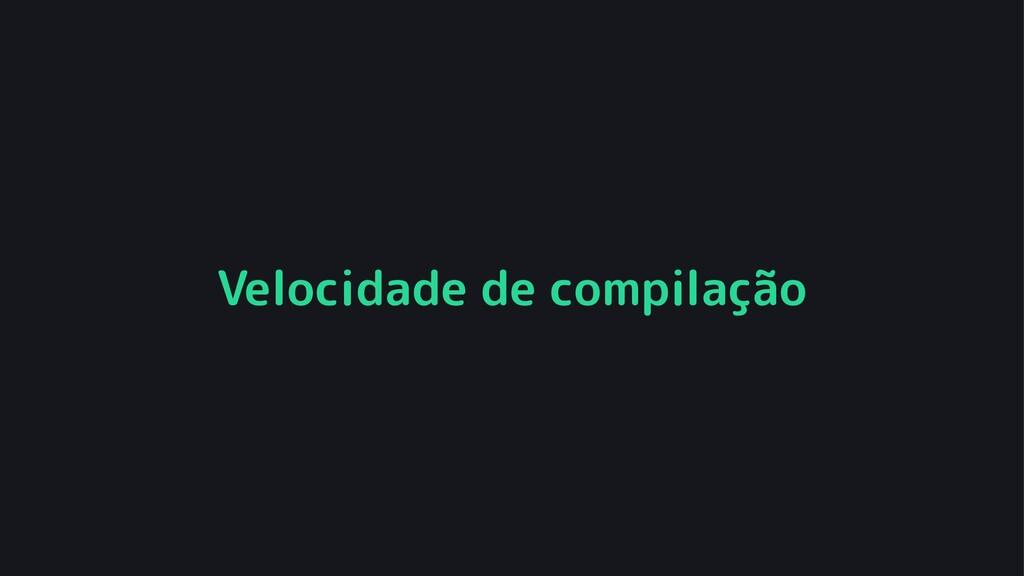 Velocidade de compilação