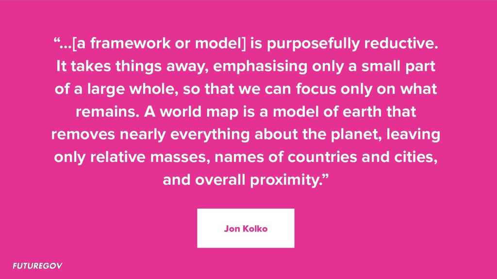 """""""…[a framework or model] is purposefully reduct..."""
