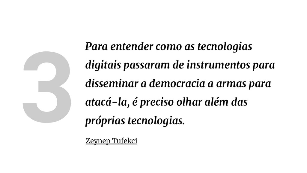 3Para entender como as tecnologias digitais pas...