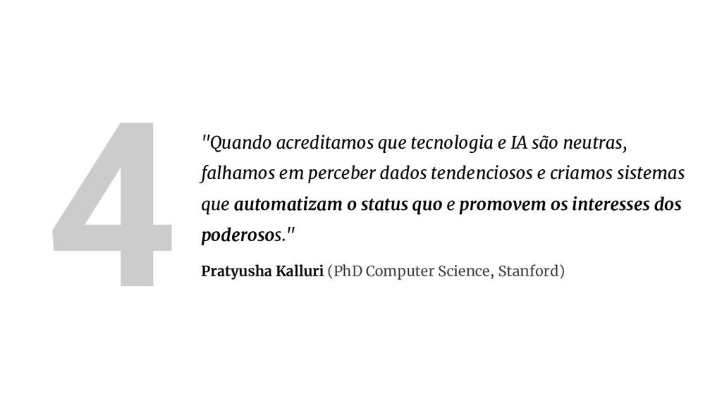 """4""""Quando acreditamos que tecnologia e IA são ne..."""