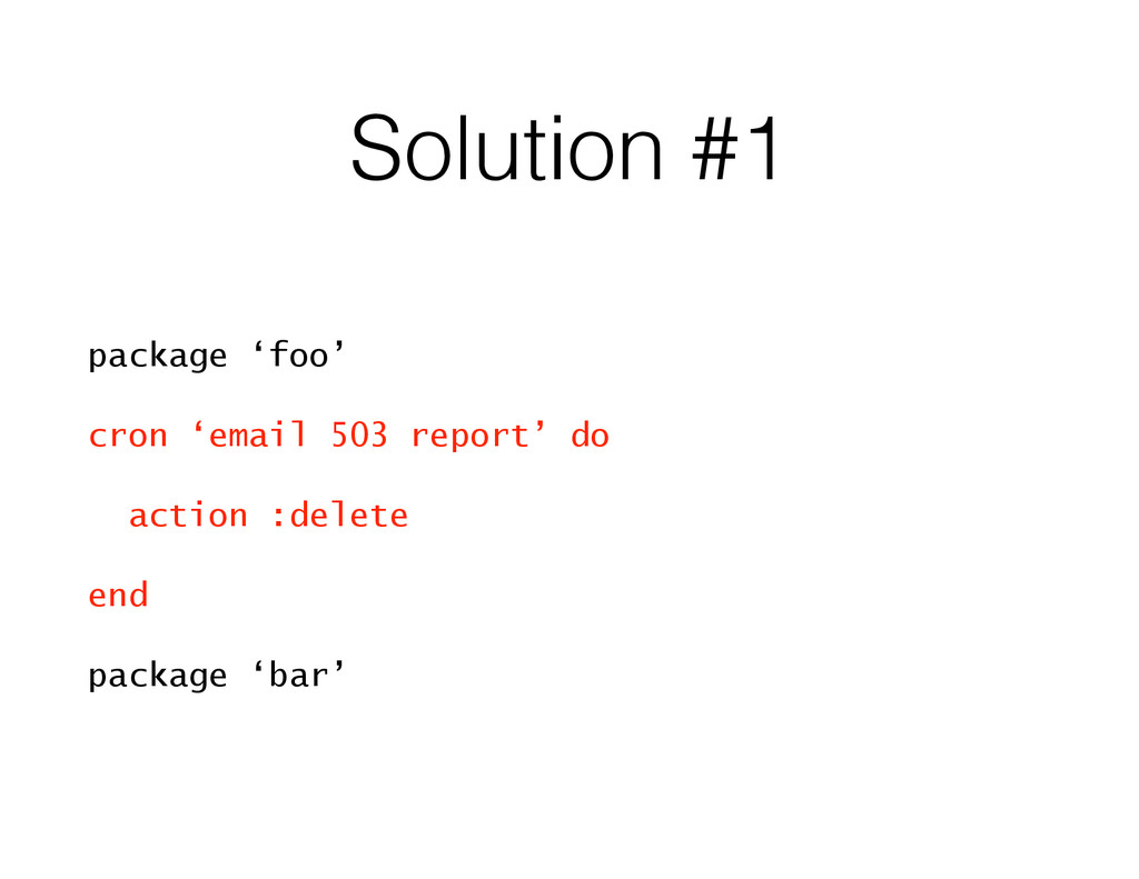 Solution #1 package 'foo' cron 'email 503 repor...