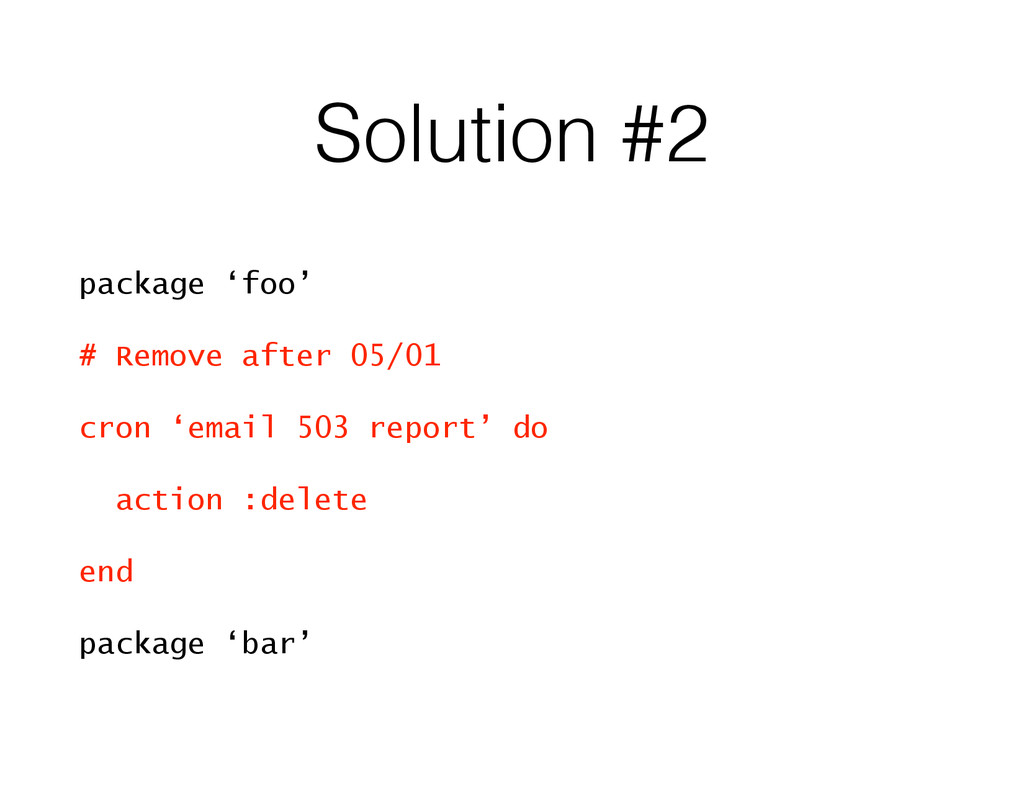 Solution #2 package 'foo' # Remove after 05/01 ...