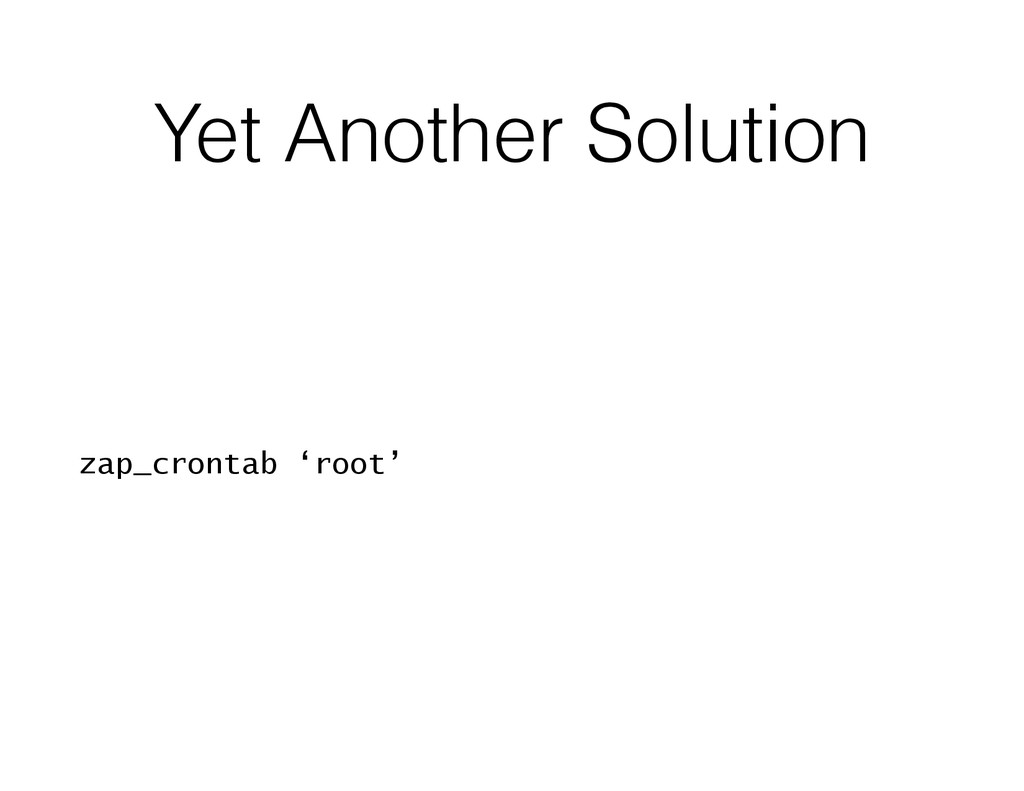 Yet Another Solution zap_crontab 'root'