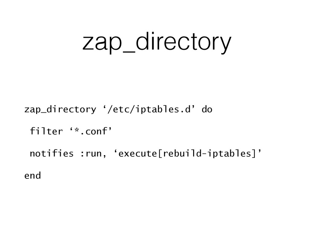 zap_directory zap_directory '/etc/iptables.d' d...