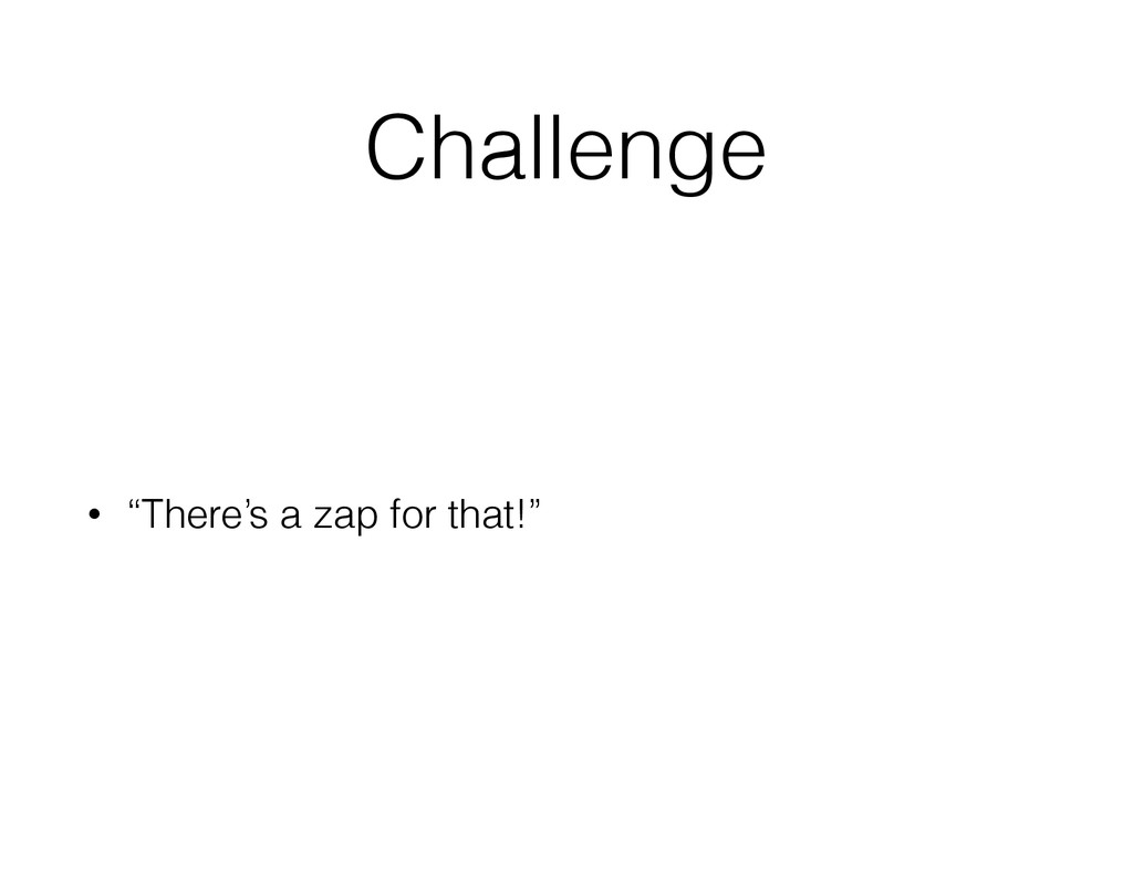 "Challenge • ""There's a zap for that!"""