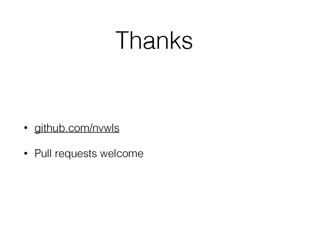 Thanks • github.com/nvwls • Pull requests welco...