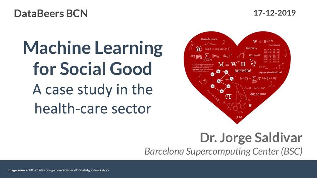 Machine Learning for Social Good Dr. Jorge Sald...