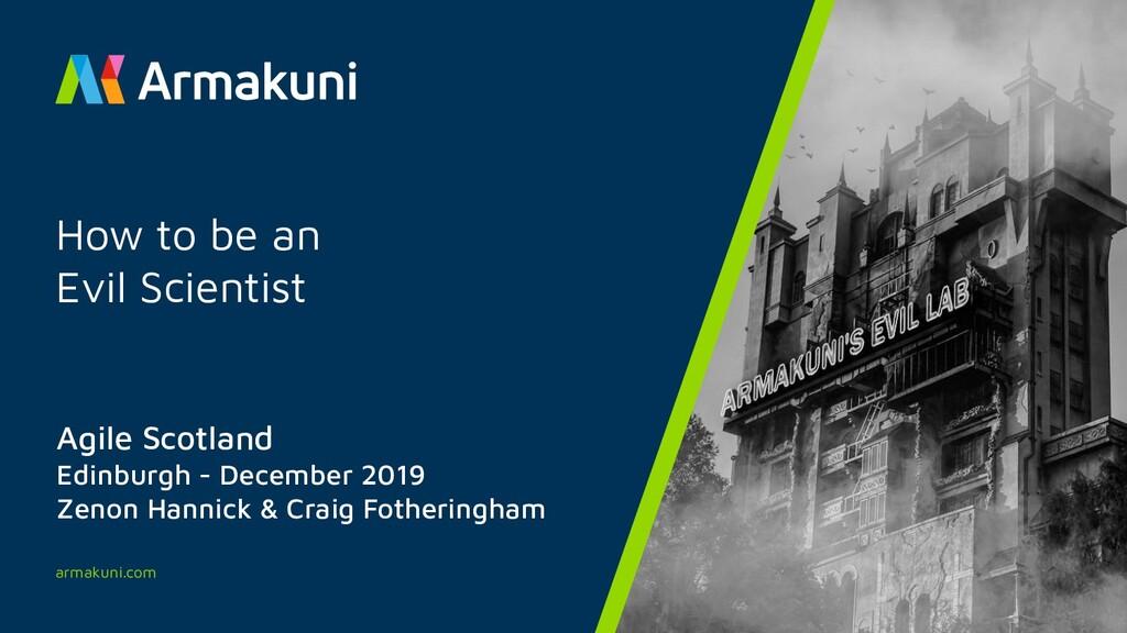armakuni.com Agile Scotland Edinburgh - Decembe...
