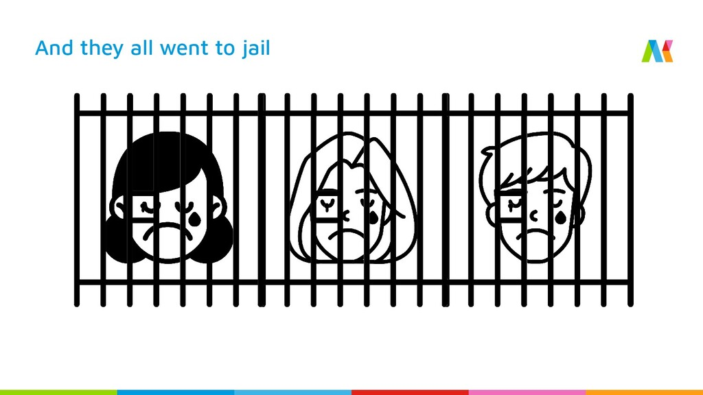 And they all went to jail