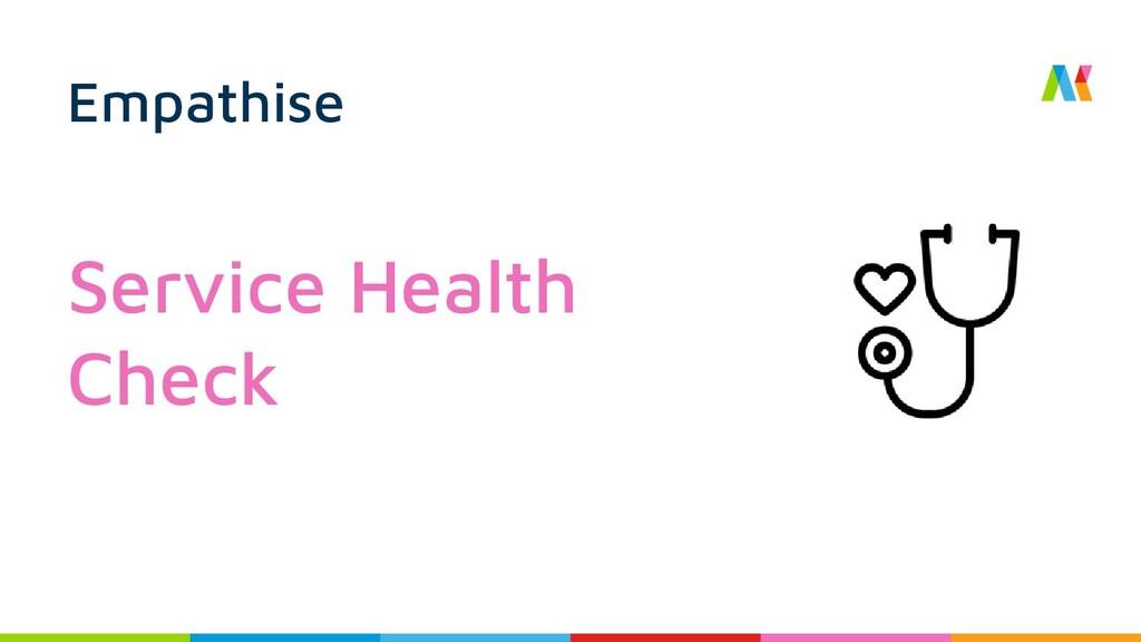 Empathise Service Health Check