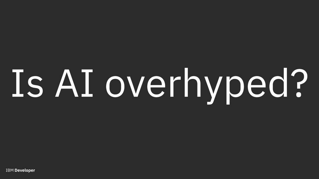 Is AI overhyped?