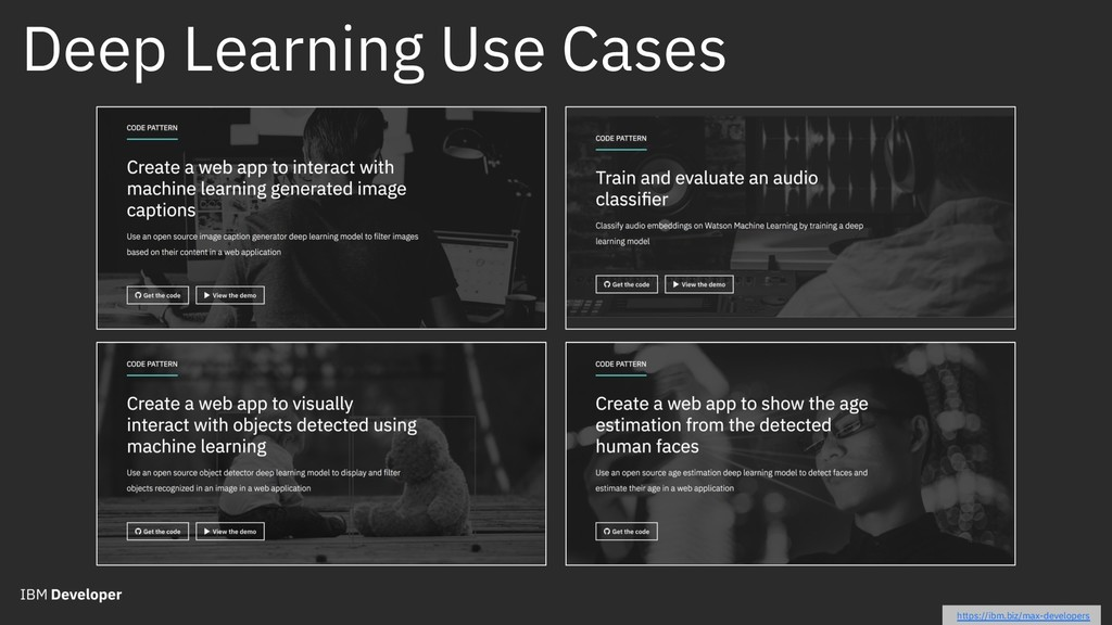 Deep Learning Use Cases https://ibm.biz/max-dev...