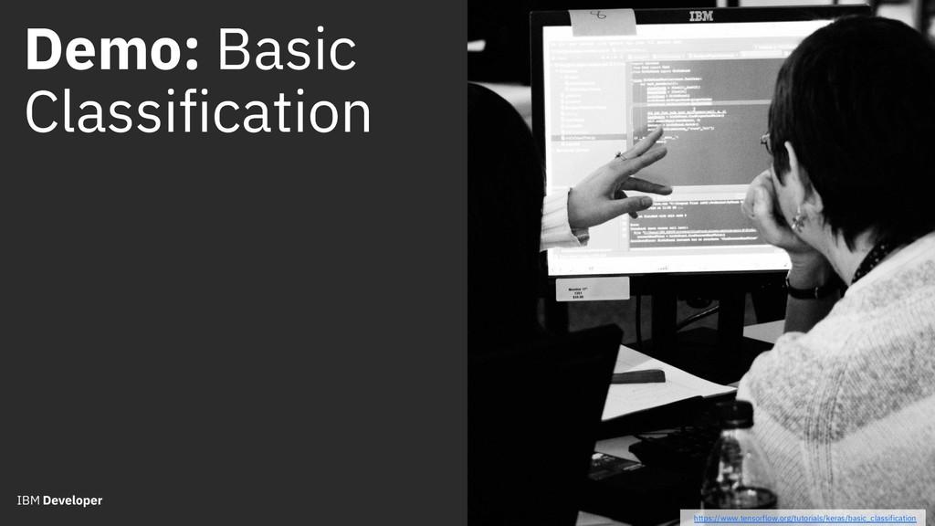 Demo: Basic Classification https://www.tensorfl...