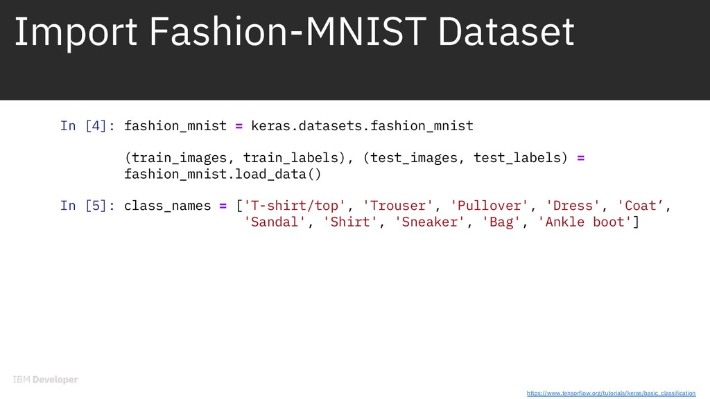 Import Fashion-MNIST Dataset In [4]: fashion_mn...