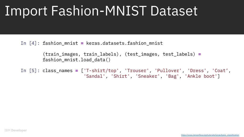 Import Fashion-MNIST Dataset In [4]: fashion_mn...