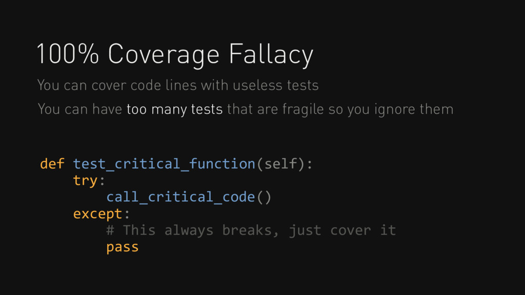 100% Coverage Fallacy You can cover code lines ...