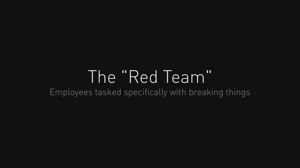 "The ""Red Team"" Employees tasked specifically wit..."