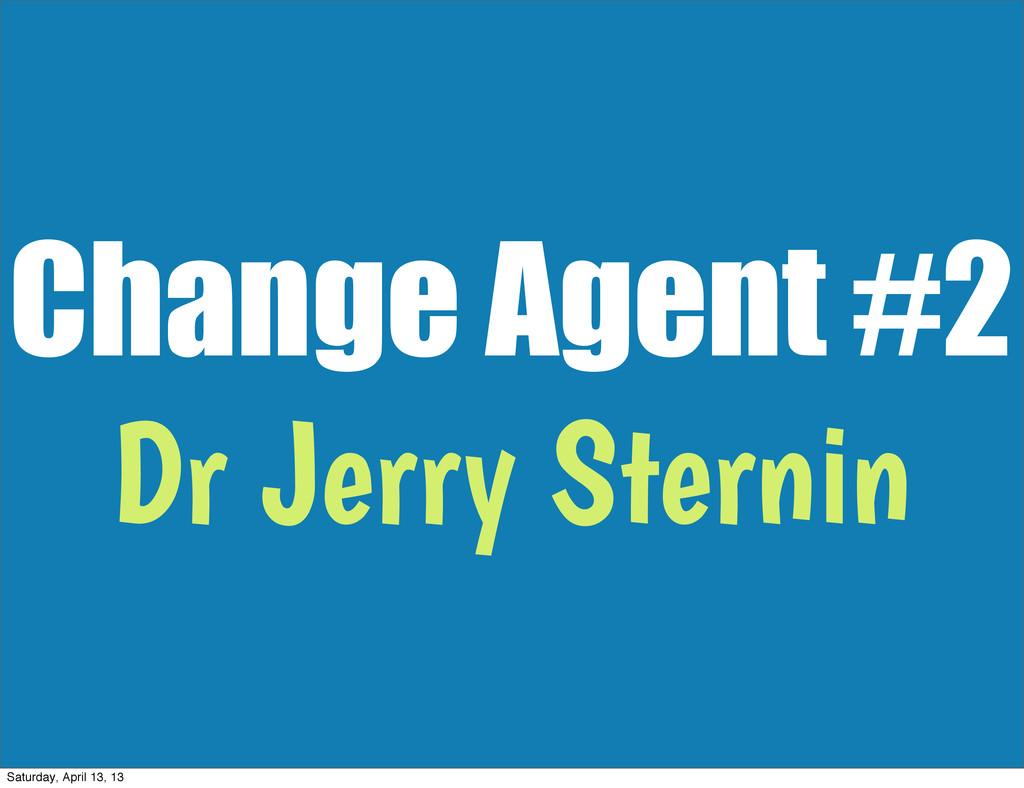 Change Agent #2 Dr Jerry Sternin Saturday, Apri...