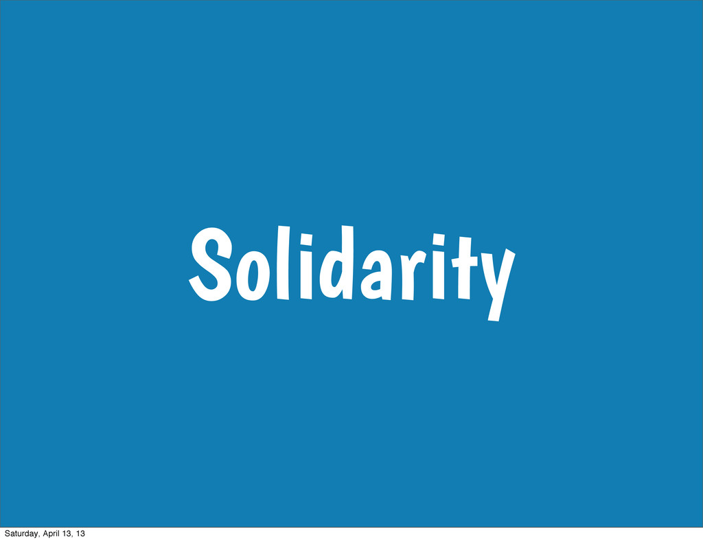 Solidarity Saturday, April 13, 13