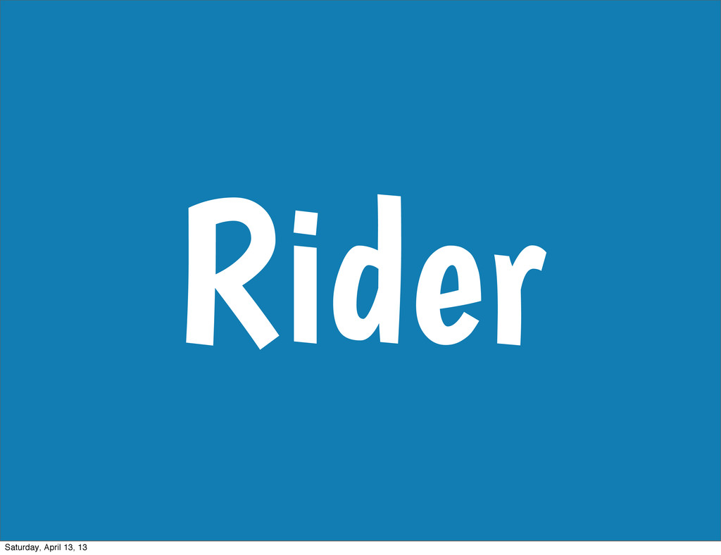 Rider Saturday, April 13, 13