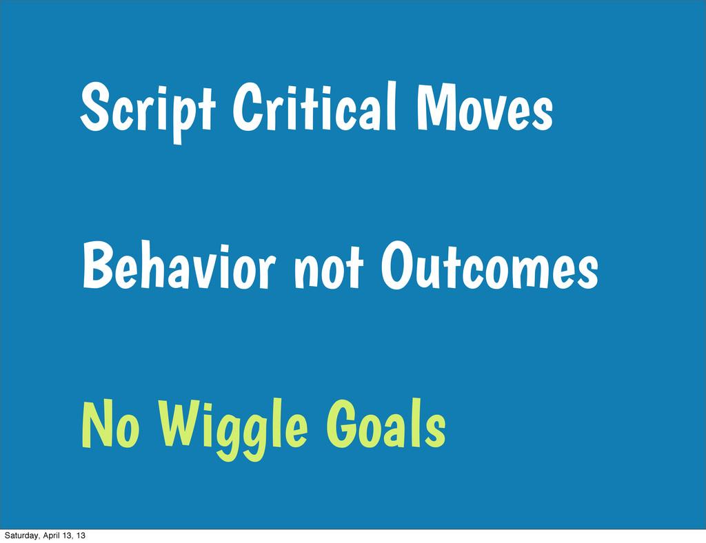 Script Critical Moves Behavior not Outcomes No ...