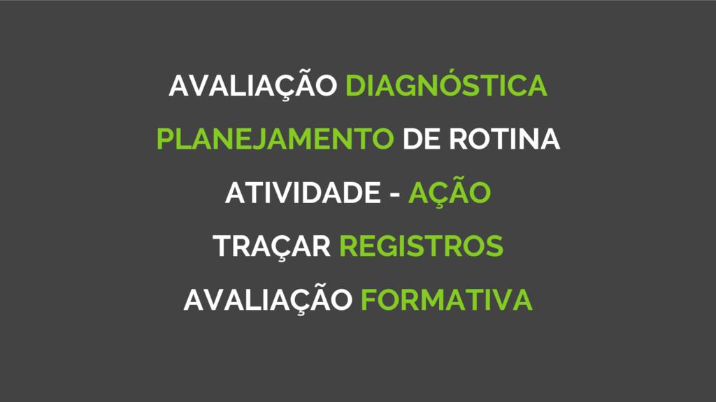 AVALIAÇÃO DIAGNÓSTICA PLANEJAMENTO DE ROTINA AT...